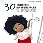 30 histoires indispensables pour devenir grand (       ABRIDGED) by Hans Christian Andersen, Charles Perrault, Jonathan Swift, Alphonse Daudet, Lewis Carroll Narrated by Michel Galabru, Daniel Prévost, Anny Duperey, Francis Perrin, Gérard Philipe