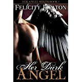Her Dark Angel (Her Angel Romance Series Book 1) ~ Felicity Heaton