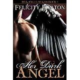 Her Dark Angel (Her Angel Romance Series Book 1)by Felicity Heaton