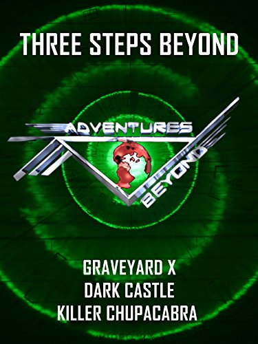 Adventures Beyond Presents Three Steps Beyond