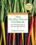 The Oh She Glows Cookbook: Over 100 V...