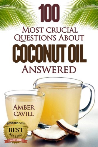 coconut oil 100 most crucial questions answered english edition salute e benessere. Black Bedroom Furniture Sets. Home Design Ideas