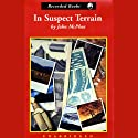 In Suspect Terrain: Annals of the Former World, Book 2 (       UNABRIDGED) by John McPhee Narrated by Nelson Runger