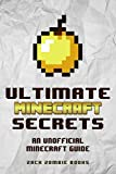 img - for Ultimate Minecraft Secrets: An Unofficial Guide to Minecraft Tips, Tricks and Hints You May Not Know book / textbook / text book