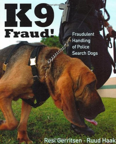 K9 Fraud!: Fraudulent Handling of Police Search Dogs PDF