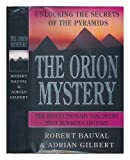 img - for Orion Mystery: Unlocking the Secrets of the Pyramids book / textbook / text book
