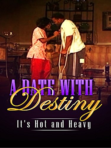 A Date with Destiny:  It's Hot and Heavy