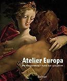 Image de Atelier Europa. Die Meisterwerke - Kunst aus 1300 Jahren
