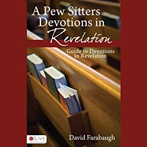 A Pew Sitter's Devotions in Revelation: Guide to Devotions In Revelation | [David Farabaugh]
