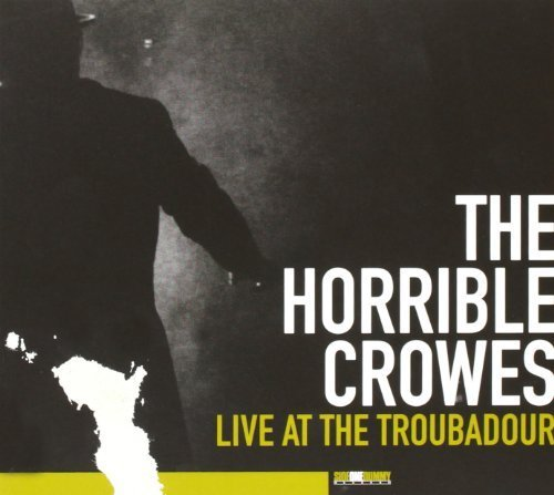 Live At The Troubadour (Bonus One DVD) by Horrible Crowes (2013) Audio CD