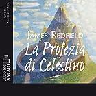 La profezia di Celestino | Livre audio Auteur(s) : James Redfield Narrateur(s) : Monica Guerritore