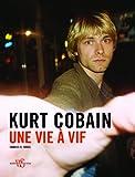 Kurt Cobain: Une Vie a Vif (8861121594) by Charles R. Cross