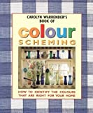 img - for Carolyn Warrender's Book of Colour Scheming: How to Identify the Colours that are Right for your Home by Carolyn Warrender (1999-05-04) book / textbook / text book