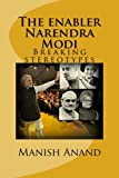 img - for The enabler Narendra Modi: Breaking stereotypes book / textbook / text book