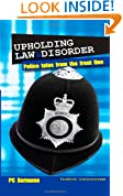 Upholding Law and Disorder: Police Tales from the Front Line