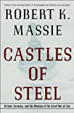 img - for Castles of Steel: Britain, Germany, and the Winning of the Great War at Sea book / textbook / text book