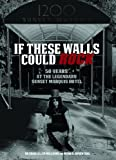 img - for If These Walls Could Rock: 50 Years At the Legendary Sunset Marquis Hotel book / textbook / text book
