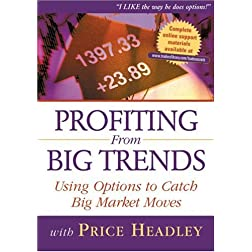 Profiting From Big Trends: Using Options to Catch Big Market Moves