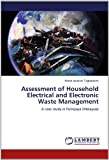 img - for Assessment of Household Electrical and Electronic Waste Management: A case study in Putrajaya (Malaysia) book / textbook / text book