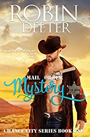 Mail Order Mystery: Chance City Series Book One  (Sensual Historical Western Romance): A Brides of Beckham Book