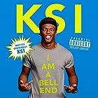 KSI: I Am a Bellend Hörbuch von  KSI Gesprochen von:  KSI