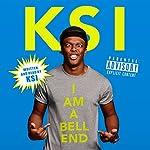 KSI: I Am a Bellend |  KSI