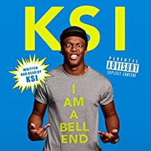 KSI: I Am a Bellend (       UNABRIDGED) by  KSI Narrated by  KSI