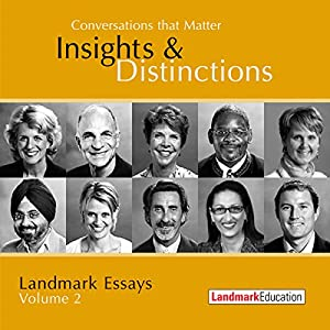 Conversations That Matter: Insights & Distinctions - Landmark Essays, Volume 2 Audiobook