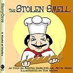 The Stolen Smell | Martha Hamilton,Mitch Weiss
