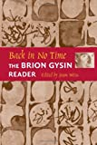 Back in No Time: The Brion Gysin Reader (0819565296) by Gysin, Brion