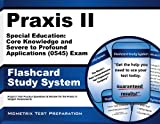 Praxis II Special Education Core Knowledge and Severe to Profound Applications