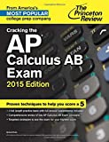Cracking the AP Calculus AB Exam, 2015 Edition (College Test Preparation)