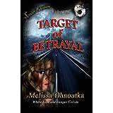 Target of Betrayal (Romantic Suspense) ~ Melissa Ohnoutka