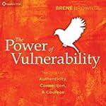 The Power of Vulnerability: Teachings...