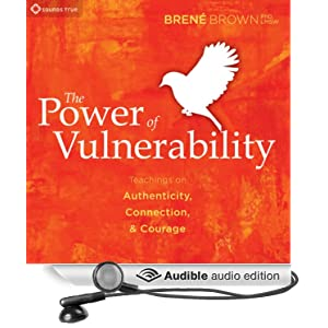 Amazon.com: The Power of Vulnerability: Teachings of Authenticity, Connection, and Courage