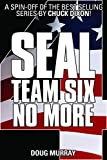 SEAL TEAM SIX: NO MORE #4: #4 in ongoing hit series