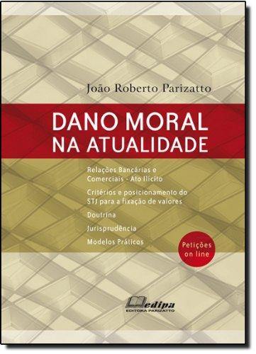 Dano Moral na Atualidade (Em Portuguese do Brasil)