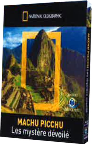 national-geographic-machu-picchu-le-mystere-devoile