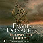 Blown Off Course: A Firebrand John Pearce Adventure, Book 7 (       UNABRIDGED) by David Donachie Narrated by Jonathan Keeble