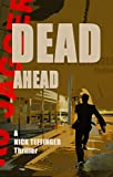 Dead Ahead (A Nick Teffinger Thriller / Read in Any Order)