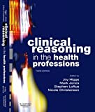img - for Clinical Reasoning in the Health Professions book / textbook / text book