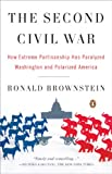 img - for The Second Civil War: How Extreme Partisanship Has Paralyzed Washington and Polarized America book / textbook / text book
