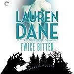 Twice Bitten: Cascadia Wolves, Book 7 | Lauren Dane