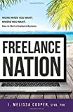 img - for Freelance Nation: Work When You Want, Where You Want. How to Start a Freelance Business. book / textbook / text book
