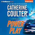 Power Play: FBI Thriller, Book 18 (       UNABRIDGED) by Catherine Coulter Narrated by MacLeod Andrews, Renee Raudman