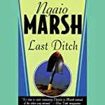 Last Ditch (       UNABRIDGED) by Ngaio Marsh Narrated by Nadia May