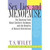 Sex, Lies, and Menopause: The Shocking Truth About Synthetic Hormones and the Benefits of Natural Alternatives ~ Bent Formby