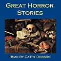 Great Horror Stories: Ghost Tales, Horror Stories, and Supernatural Legends Audiobook by Arthur Conan Doyle, Robert Louis Stevenson, Edith Nesbit,  Saki, Elizabeth Gaskell, Charlotte Perkins Gilman, Charles Dickens Narrated by Cathy Dobson