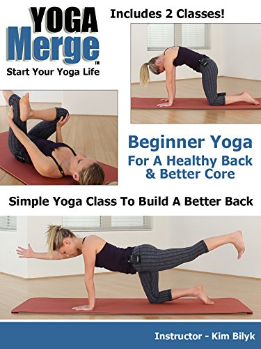 Beginner Yoga For A Healthy Back & Better Core