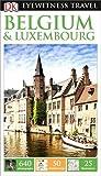 DK Eyewitness Travel Guide: Belgium & Luxembourg (Eyewitness Travel Guides)